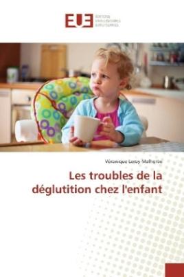 Les troubles de la déglutition chez l'enfant