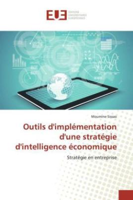 Outils d'implémentation d'une stratégie d'intelligence économique