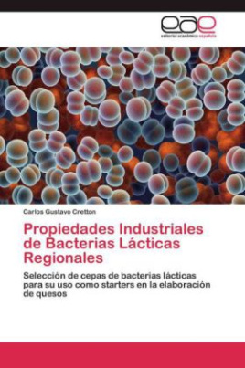 Propiedades Industriales de Bacterias Lácticas Regionales