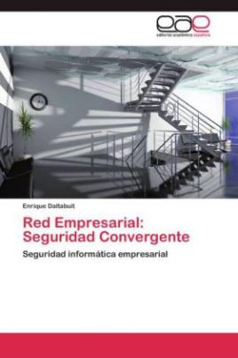 Red Empresarial: Seguridad Convergente