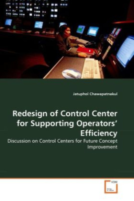 Redesign of Control Center for Supporting Operators' Efficiency