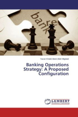 Banking Operations Strategy: A Proposed Configuration