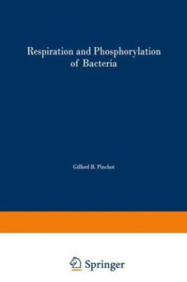 Respiration and Phosphorylation of Bacteria