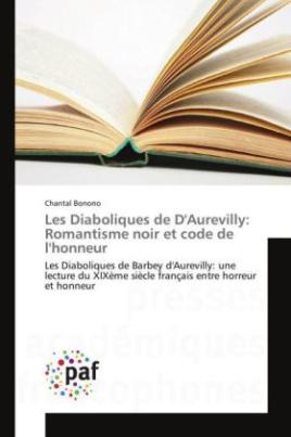 Les Diaboliques de D'Aurevilly: Romantisme noir et code de l'honneur