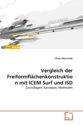 Vergleich der Freiformflächenkonstruktion mit ICEM Surf und ISD