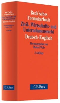 Becksches Formularbuch Zivil-, Wirtschafts- und Unternehmensrecht, Deutsch-Englisch, m. CD-ROM
