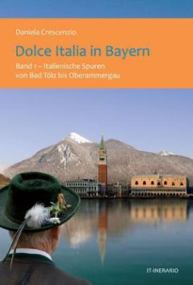 Dolce Italia in Bayern. Bd.1