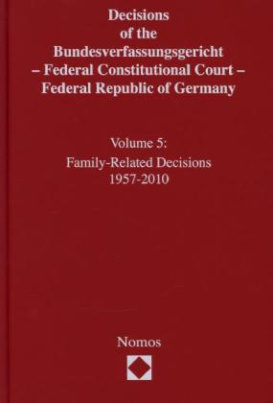 Decisions of the Bundesverfassungsgericht - Federal Constitutional Court - Federal Republic of Germany. Vol.5