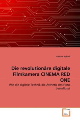 Die revolutionäre digitale Filmkamera CINEMA RED ONE