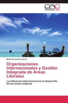 Organizaciones Internacionales y Gestión Integrada de Áreas Litorales
