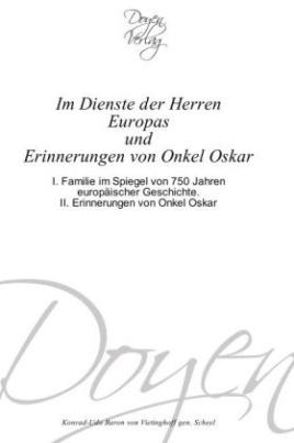 Im Dienste der Herren Europas und Erinnerungen von Onkel Oskar
