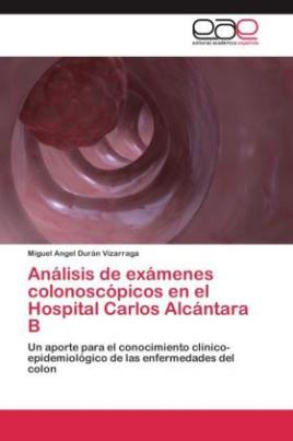 Análisis de exámenes colonoscópicos en el Hospital Carlos Alcántara B