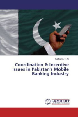 Coordination & Incentive issues in Pakistan's Mobile Banking Industry