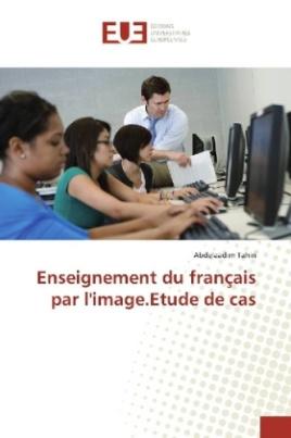 Enseignement du français par l'image.Etude de cas