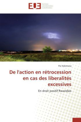 DE L'ACTION EN RETROCESSION EN CAS DES LIBERALITES EXCESSIVES