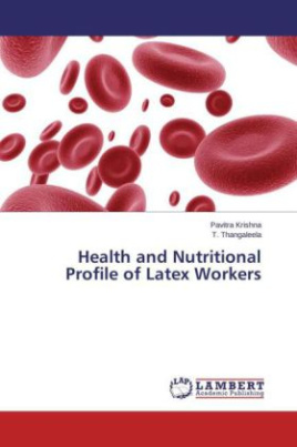 Health and Nutritional Profile of Latex Workers