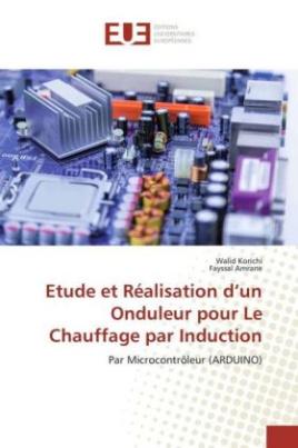 Etude et Réalisation d'un Onduleur pour Le Chauffage par Induction