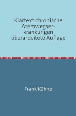 Klartext chronische Atemwegser- krankungen überarbeitete Auflage