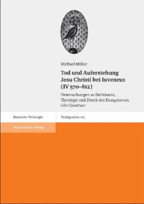 Tod und Auferstehung Jesu Christi bei Iuvencus (IV 570-812)