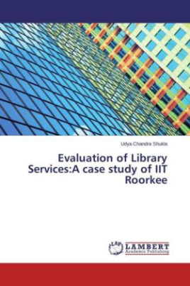 Evaluation of Library Services:A case study of IIT Roorkee