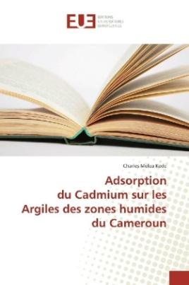 Adsorption du Cadmium sur les Argiles des zones humides du Cameroun