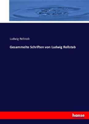 Gesammelte Schriften von Ludwig Rellstab