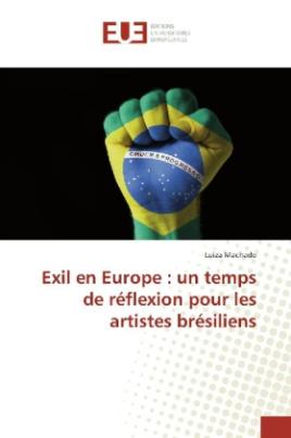 Exil en Europe : un temps de réflexion pour les artistes brésiliens