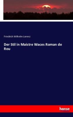Der Stil in Maistre Waces Roman de Rou