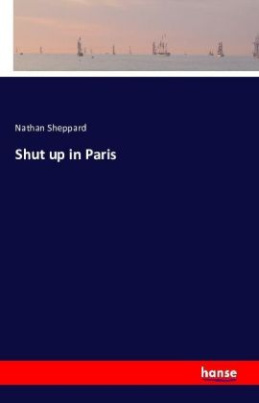 Shut up in Paris