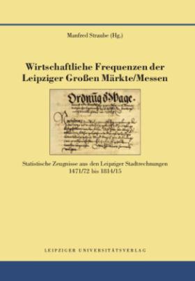 Wirtschaftliche Frequenzen der Leipziger Großen Märkte/Messen