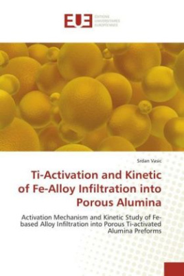 Ti-Activation and Kinetic of Fe-Alloy Infiltration into Porous Alumina