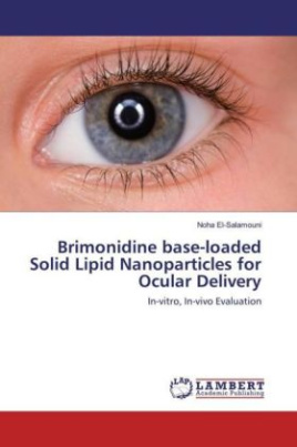 Brimonidine base-loaded Solid Lipid Nanoparticles for Ocular Delivery