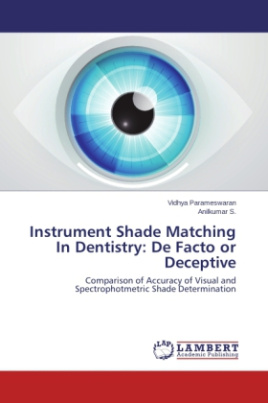 Instrument Shade Matching In Dentistry: De Facto or Deceptive