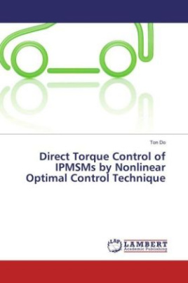 Direct Torque Control of IPMSMs by Nonlinear Optimal Control Technique