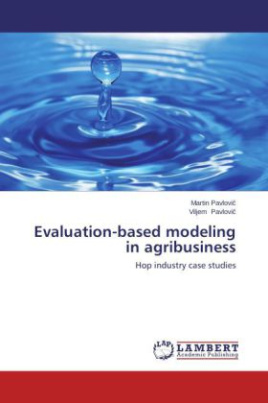 Evaluation-based modeling in agribusiness