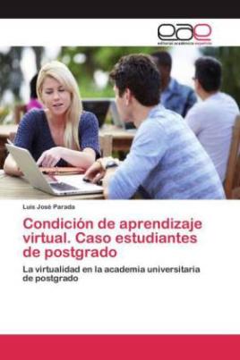 Condición de aprendizaje virtual. Caso estudiantes de postgrado