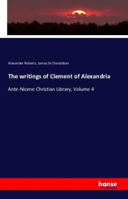 The writings of Clement of Alexandria