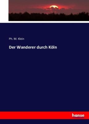 Der Wanderer durch Köln