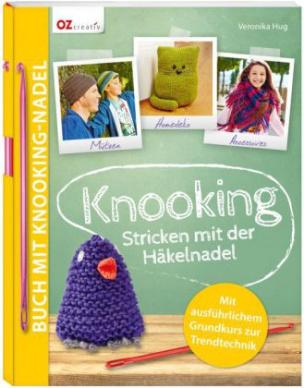Knooking - Stricken mit der Häkelnadel, m. Knooking-Nadel Stärke 4