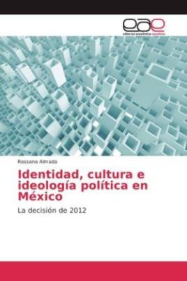 Identidad, cultura e ideología política en México