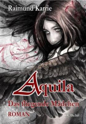 Aquila - Das fliegende Mädchen - Fantasievoller Jugendroman