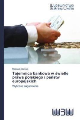 Tajemnica bankowa w wietle prawa polskiego i pa stw europejskich