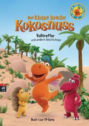 Der kleine Drache Kokosnuss - Volltreffer und andere Geschichten
