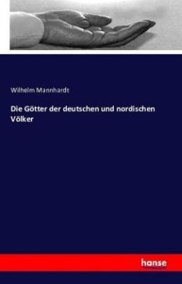 Die Götter der deutschen und nordischen Völker