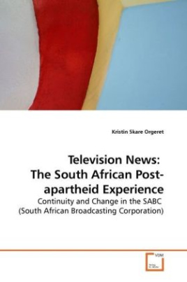 Television News:  The South African Post-apartheid Experience