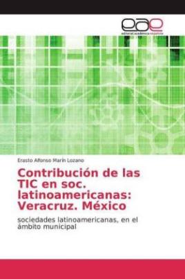 Contribución de las TIC en soc. latinoamericanas: Veracruz. México