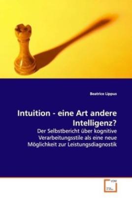 Intuition - eine Art andere Intelligenz?