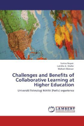 Challenges and Benefits of Collaborative Learning at Higher Education