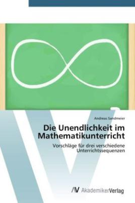 Die Unendlichkeit im Mathematikunterricht