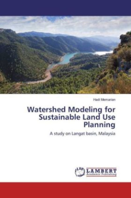 Watershed Modeling for Sustainable Land Use Planning